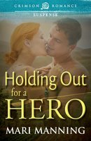 Holding Out For a Hero - Mari Manning