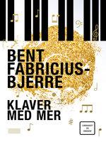 Klaver med mer - Bent Fabricius Bjerre