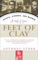 Feet Of Clay: The Power and Charisma of Gurus - Anthony Storr
