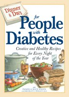 Dinner a Day for People with Diabetes: Creative and Healthy Recipes for Every Night of the Year - Pamela Rice Hahn, Brierley E Wright