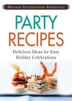Holiday Entertaining Essentials: Party Recipes - Adams Media