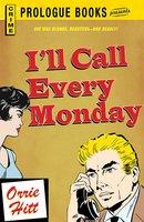 I'll Call Every Monday - Orrie Hitt