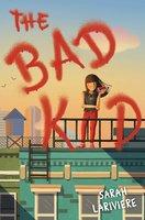 The Bad Kid - Sarah Lariviere