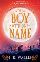 The Boy With One Name - J.R. Wallis