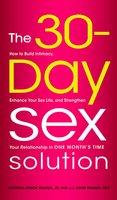 The 30-Day Sex Solution - John Wilson, Victoria Zdrok Wilson