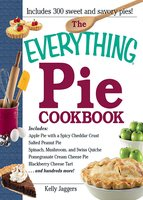 The Everything Pie Cookbook - Kelly Jaggers