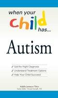 When Your Child Has ... Autism - Vincent Iannelli, Adele Jameson Tilton