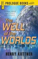 Well of the Worlds - Henry Kuttner