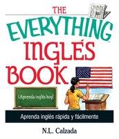 The Everything Ingles Book - N.L. Calzada