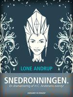 Snedronningen. En dramatisering af H.C. Andersens eventyr - Lone Andrup