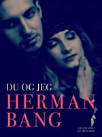 Du og jeg - Herman Bang