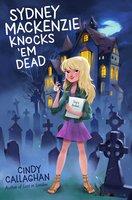 Sydney Mackenzie Knocks 'Em Dead - Cindy Callaghan