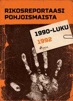 Rikosreportaasi Pohjoismaista 1992 - Eri Tekijöitä