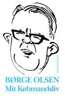 Mit købmandsliv: Børge Olsens erindringer - Lone Diana Jørgensen, Børge Olsen
