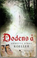 Dødens å - Annette Bjørg Koeller