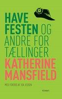 Havefesten og andre fortællinger, klassiker - Katherine Mansfield