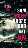 Som ingen andre har set mig - Linn T. Sunne