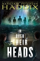 In Over Their Heads - Margaret Peterson Haddix