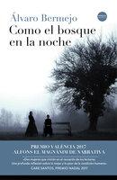 Como el bosque en la noche - Álvaro Bermejo