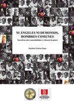 Ni ángeles ni demonios, hombres comunes - Elizabeth Gómez Etayo