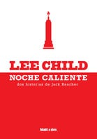 Noche caliente - Lee Child