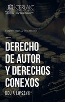 Derecho de autor y derechos conexos - Delia Lipszyc