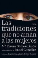 Las tradiciones que no aman a las mujeres - M.ª Teresa Gómez-Limón Amador, Isabel González González