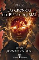 Jugando con Fuego - J. Mariño