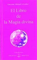 El libro de la magia divina - Omraam Mikhaël Aïvanhov