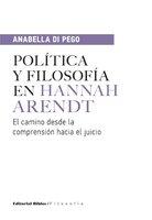 Política y filosofía en Hannah Arendt - Anabella Di Pego