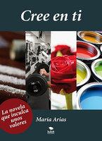 Cree en ti - María Arias