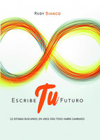 Escribe tu futuro - Rudy Bianco