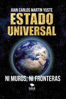 Estado Universal - Juan Carlos Martín Yuste