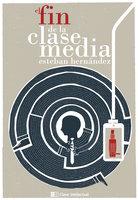 El fin de la clase media - Esteban Hernández