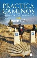 Practica los caminos - Javier León