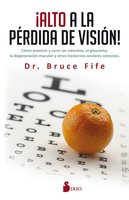 ¡Alto a la pérdida de visión! - Bruce Fife