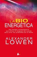 La bioenergética - Alexander Lowen