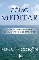 Cómo meditar - Pema Chödron