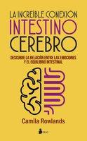 La increíble conexión intestino cerebro - Camila Rowlands