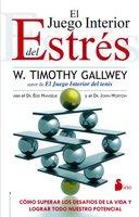 El juego interior del estrés - W. Timothy Gallwey