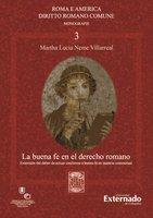 La buena fe en el derecho romano - Neme Villarreal Martha Lucía