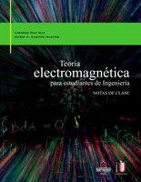 Teoría electromagnética para estudiantes de ingeniería - Dario Castro, Libardo Ruïz