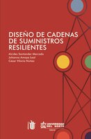 Diseño de cadena de suministros resilientes - Alcides Santander Mercado, Johanna Amaya Leal, César Viloria Núñez