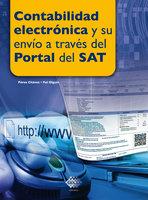 Contabilidad electrónica y su envío a través del Portal del SAT 2018 - José Pérez Chávez, Raymundo Fol Olguín