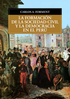 La formación de la sociedad civil y la democracia en el Perú - Carlos Forment