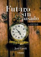 Futuro sin pasado - José Garoli