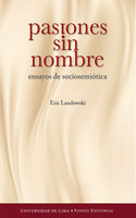 Pasiones sin nombre - Eric Landowski, Desiderio Blanco