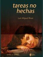 Tareas no hechas - Luis Miguel Rivas