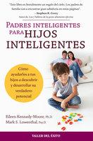 Padres inteligentes para hijos inteligentes - Eileen Kennedy-Moore, Mark Lowenthal