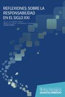 Reflexiones sobre la responsabilidad en el SXXI - Billy Escobar Pérez, Monica Lucía Fernández